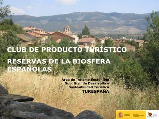 �rea de Turismo Sostenible Sub. Gral. de Desarrollo y Sostenibilidad Tur�stica TURESPA�A
