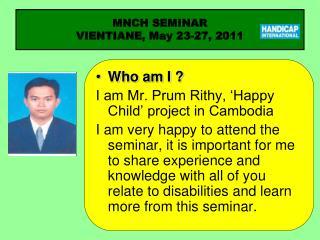 MNCH SEMINAR  VIENTIANE, May 23-27, 2011
