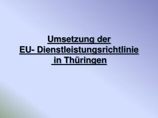 Umsetzung der  EU- Dienstleistungsrichtlinie  in Th�ringen