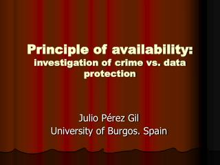 Principle of availability: investigation of crime vs. data protection