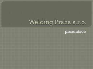 Welding  Praha s.r.o.
