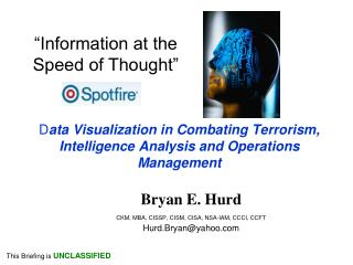 D ata Visualization in Combating Terrorism, Intelligence Analysis and Operations Management