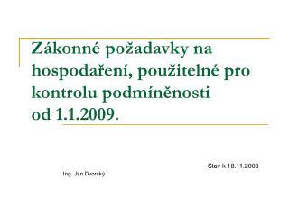 Zákonné požadavky na hospodaření, použitelné pro kontrolu podmíněnosti  od 1.1.2009.