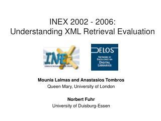 INEX 2002 - 2006:  Understanding XML Retrieval Evaluation