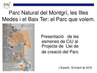 Parc Natural del Montgrí, les Illes Medes i el Baix Ter:  el Parc que volem.