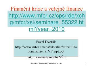 Pavel Dvo?�k mfcr.cz/cps/rde/xbcr/mfcr/Financni_krize_a_VF_ppt