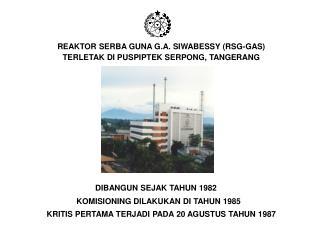 REAKTOR SERBA GUNA G.A. SIWABESSY (RSG-GAS)