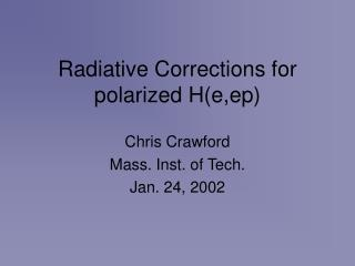 Radiative Corrections for polarized H(e,ep)