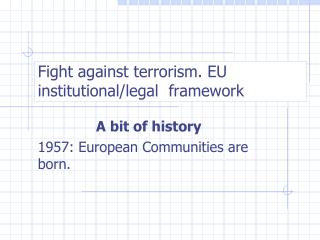 Fight against terrorism. EU institutional/legal  framework