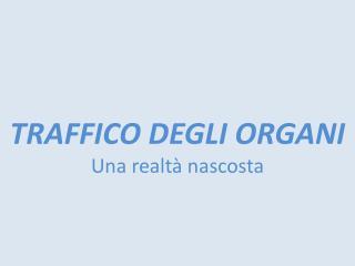 TRAFFICO DEGLI ORGANI