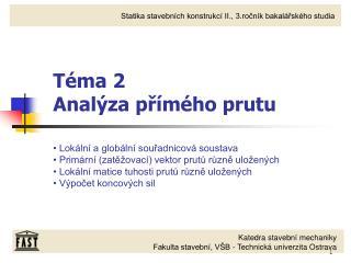 Téma 2 Analýza přímého prutu