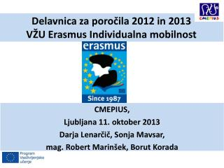 Delavnica za poročila 2012 in 2013 VŽU Erasmus Individualna mobilnost
