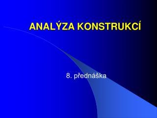 ANAL�ZA KONSTRUKC�