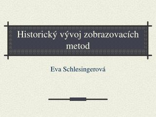 Historický vývoj zobrazovacích metod