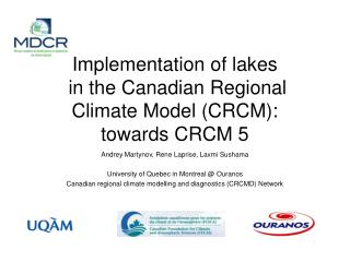 Implementation of lakes  in the Canadian Regional Climate Model CRCM: towards CRCM 5