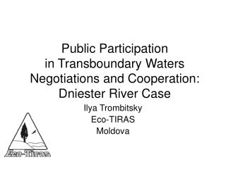 Public Participation  in Transboundary Waters Negotiations and Cooperation: Dniester River Case