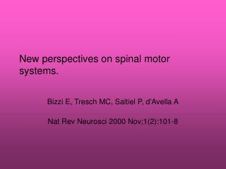 New perspectives on spinal motor systems.