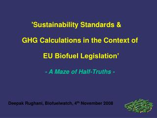 Sustainability Standards           GHG Calculations in the Context of                    EU Biofuel Legislation