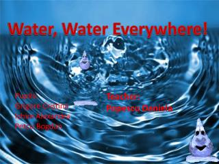Water, Water Everywhere!