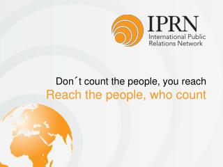 Don´t count the people, you reach Reach the people, who count