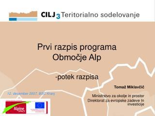 Prvi razpis programa  Območje Alp -potek razpisa