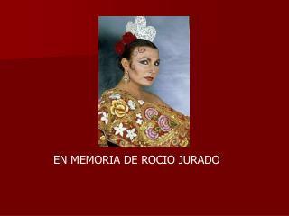 EN MEMORIA DE ROCIO JURADO