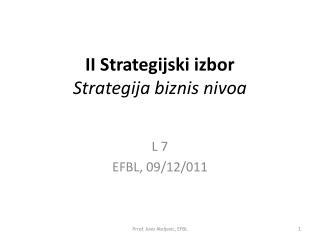 II Strategijski izbor Strategija biznis nivoa