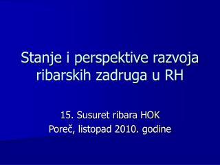 Stanje i perspektive razvoja ribarskih zadruga u RH