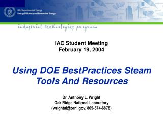 IAC Student Meeting February 19, 2004 Using DOE BestPractices Steam Tools And Resources