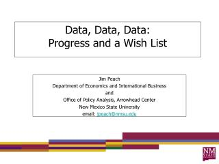 Data, Data, Data: Progress and a Wish List