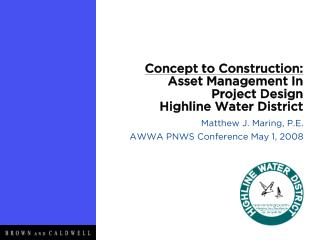 Concept to Construction: Asset Management In  Project Design Highline Water District