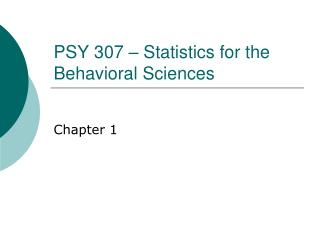 PSY 307 – Statistics for the Behavioral Sciences