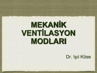MEKANİK VENTİLASYON MODLARI