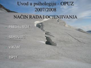 Uvod u psihologiju - OPUZ  2007/2008