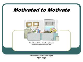 Motivated to Motivate