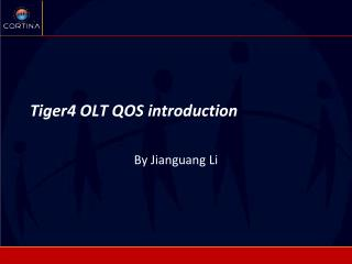 Tiger4 OLT QOS introduction