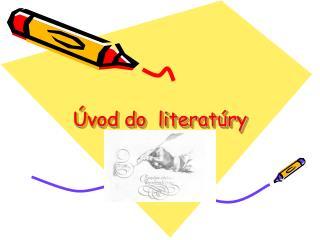 Úvod do  literatúry
