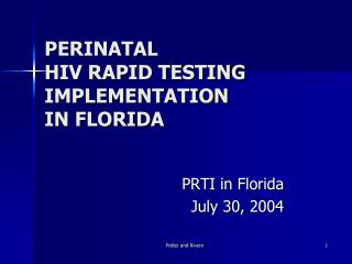 PERINATAL HIV RAPID TESTING IMPLEMENTATION IN FLORIDA