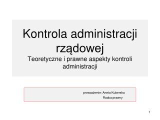 Kontrola administracji rządowej Teoretyczne i prawne aspekty kontroli administracji