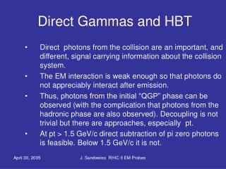 Direct Gammas and HBT
