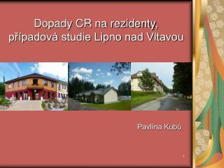 Dopady CR na rezidenty,  případová studie Lipno nad Vltavou