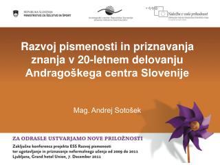Razvoj pismenosti in priznavanja znanja v 20-letnem delovanju Andragoškega centra Slovenije