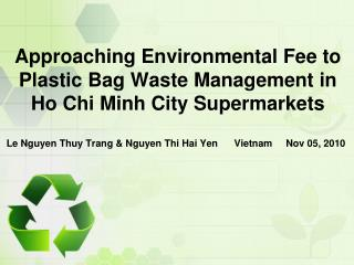 Approaching Environmental Fee to Plastic Bag Waste Management in Ho Chi Minh City Supermarkets