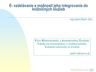 E- vzdelávanie a možnosti jeho integrovania do knižničných služieb
