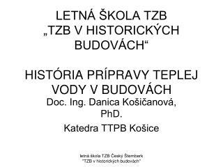 """LETNÁ ŠKOLA TZB """"TZB V HISTORICKÝCH BUDOVÁCH"""" HISTÓRIA PRÍPRAVY TEPLEJ VODY V BUDOVÁCH"""