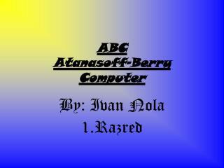 ABC Atanasoff–Berry Computer