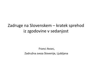 Zadruge na Slovenskem – kratek sprehod iz zgodovine v sedanjost