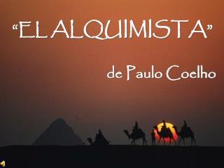 """""""EL  ALQUIMISTA """""""