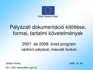 Pályázati dokumentáció kitöltése, formai, tartalmi követelmények