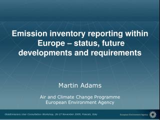 Emission inventory reporting within  Europe – status, future developments and requirements
